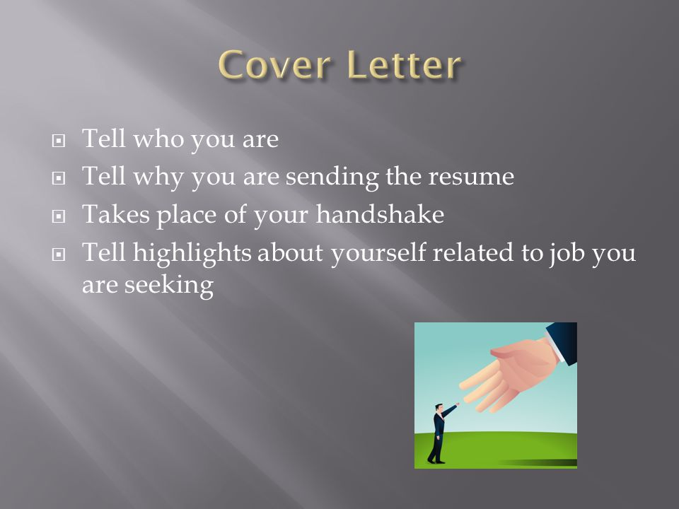 Cover Letter Tell who you are Tell why you are sending the resume
