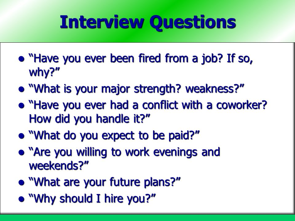 Interview Questions Have you ever been fired from a job If so, why
