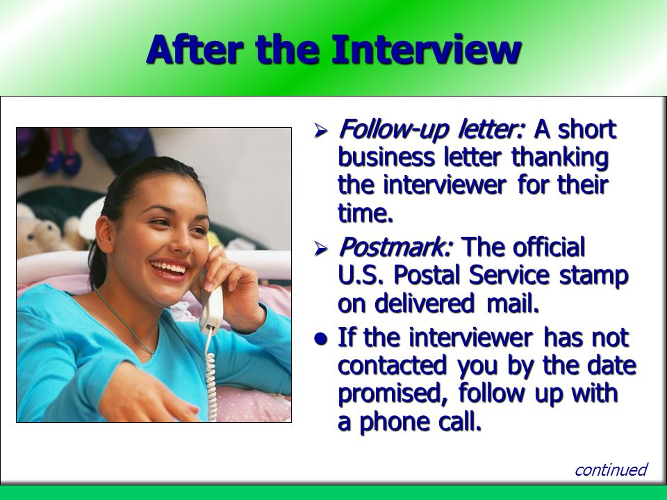 After the Interview Follow-up letter: A short business letter thanking the interviewer for their time.