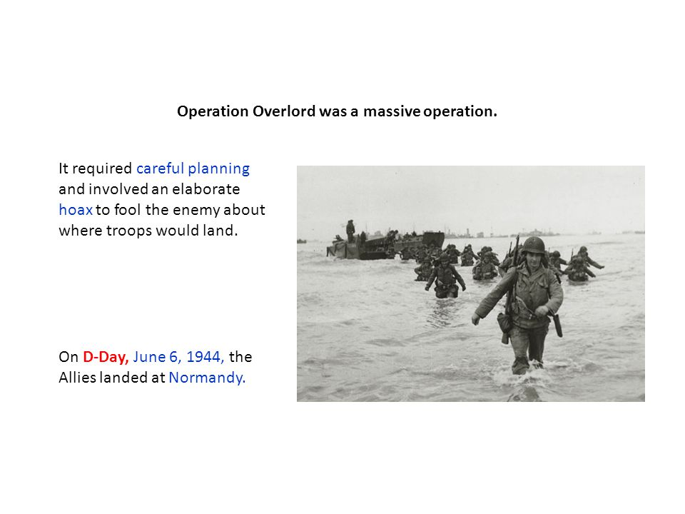 Operation Overlord was a massive operation.