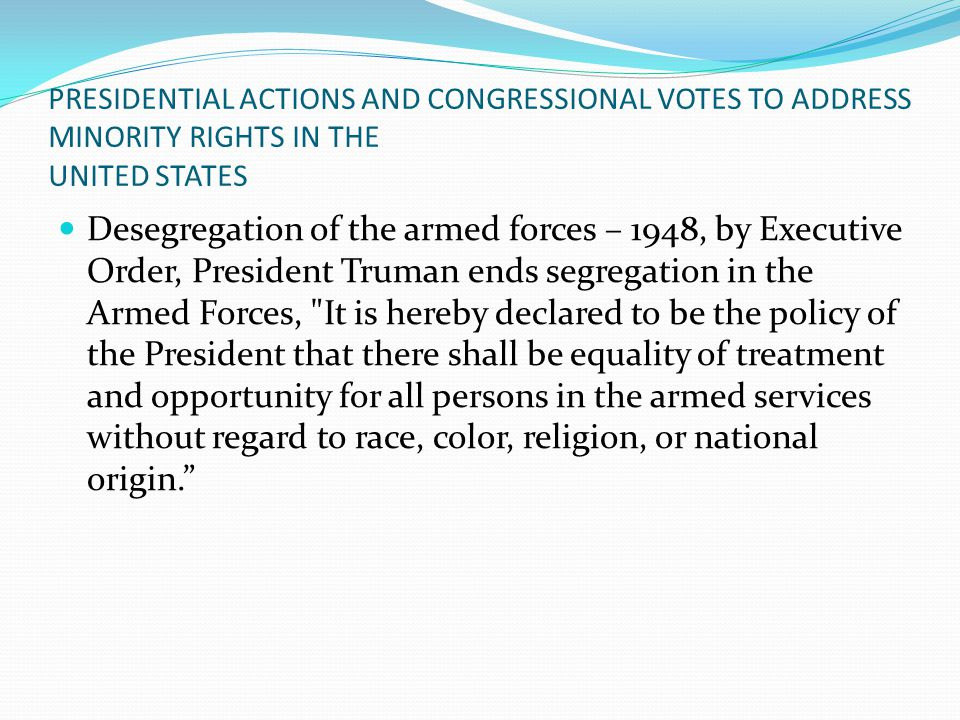PRESIDENTIAL ACTIONS AND CONGRESSIONAL VOTES TO ADDRESS MINORITY RIGHTS IN THE UNITED STATES