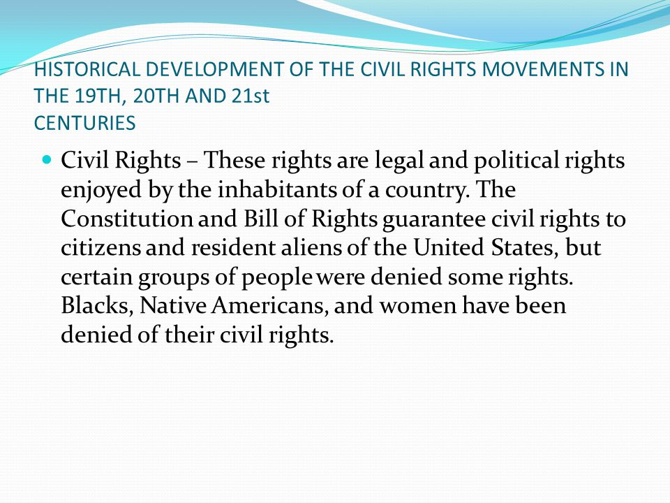 HISTORICAL DEVELOPMENT OF THE CIVIL RIGHTS MOVEMENTS IN THE 19TH, 20TH AND 21st CENTURIES