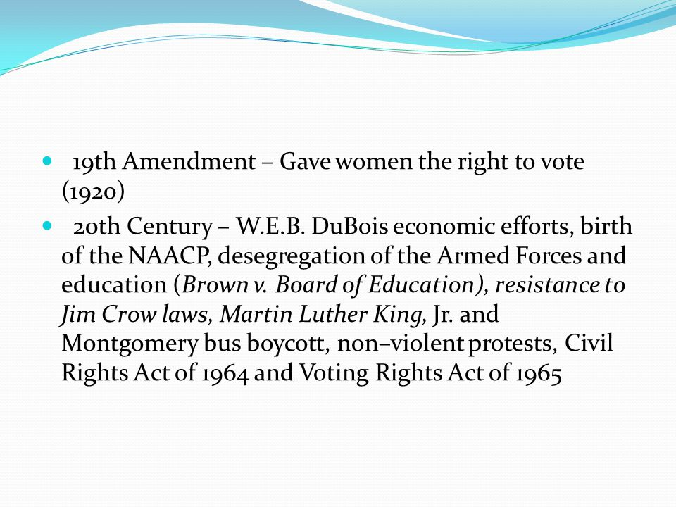 19th Amendment – Gave women the right to vote (1920)