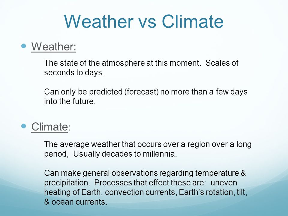 Weather vs Climate Weather: Climate:
