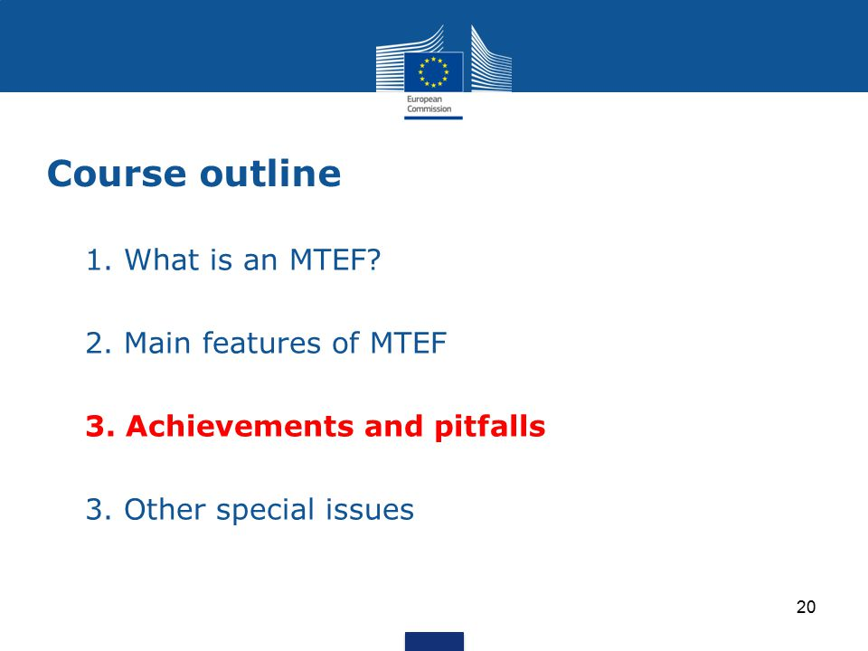 Course outline 1. What is an MTEF 2. Main features of MTEF