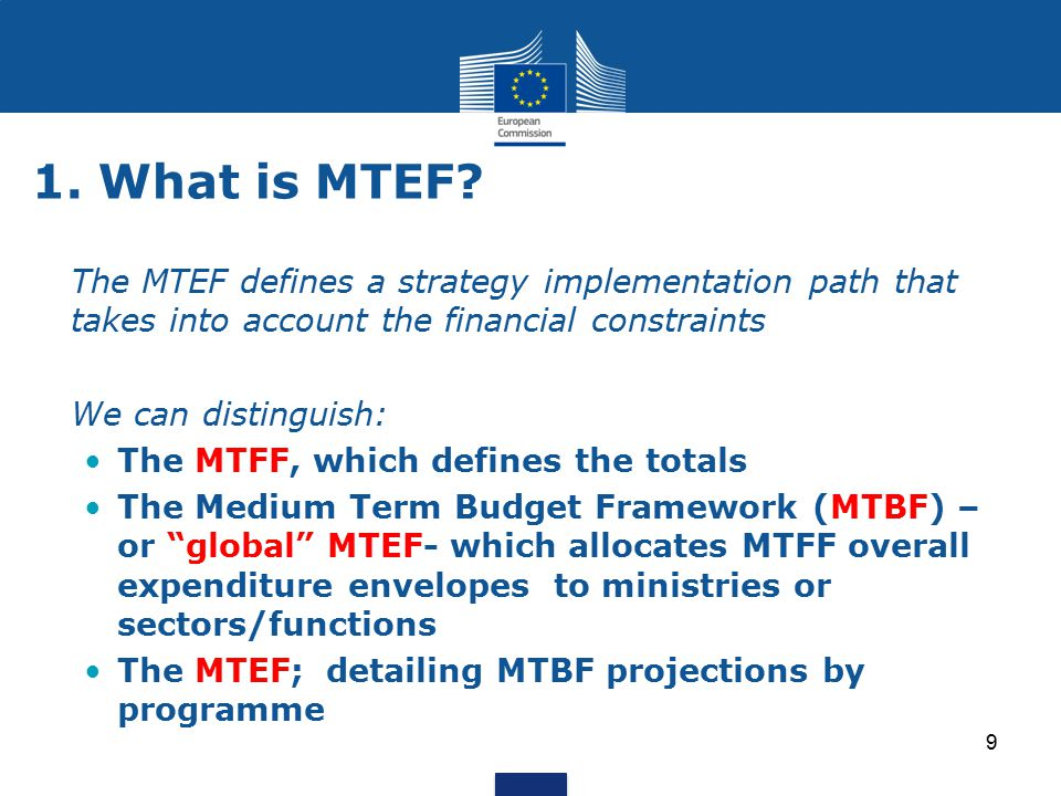 1. What is MTEF The MTEF defines a strategy implementation path that takes into account the financial constraints.