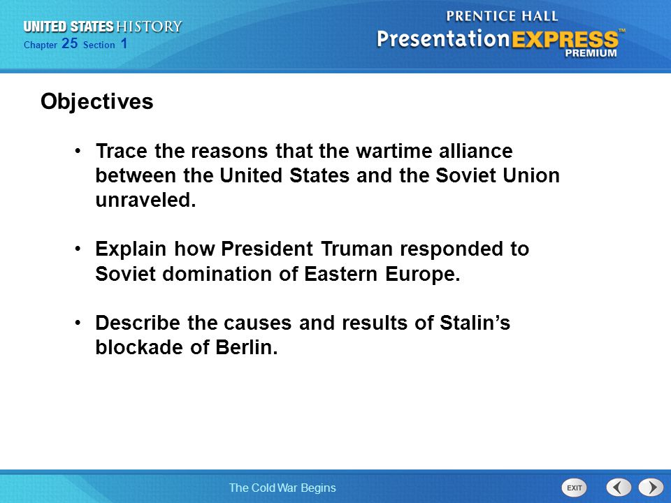 Objectives Trace the reasons that the wartime alliance between the United States and the Soviet Union unraveled.