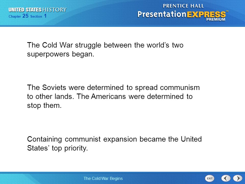 The Cold War struggle between the world's two superpowers began.
