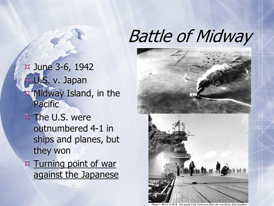 Battle of Midway June 3-6, 1942 U.S. v. Japan