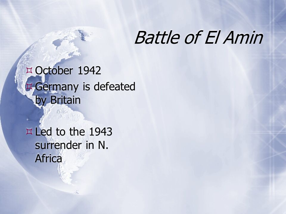 Battle of El Amin October 1942 Germany is defeated by Britain