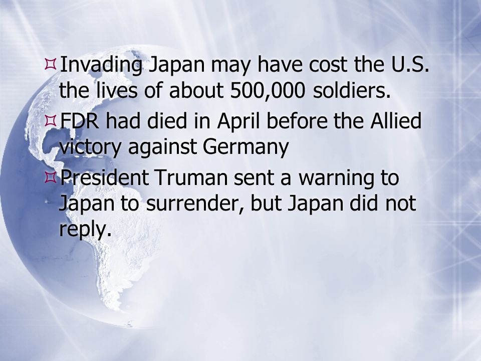 Invading Japan may have cost the U. S