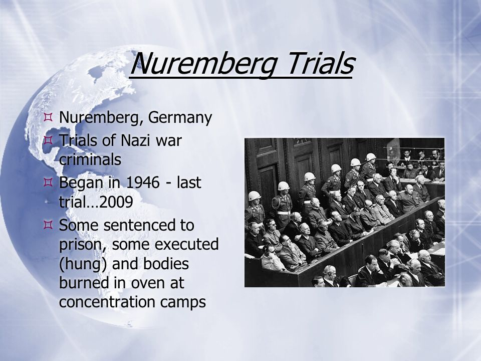Nuremberg Trials Nuremberg, Germany Trials of Nazi war criminals
