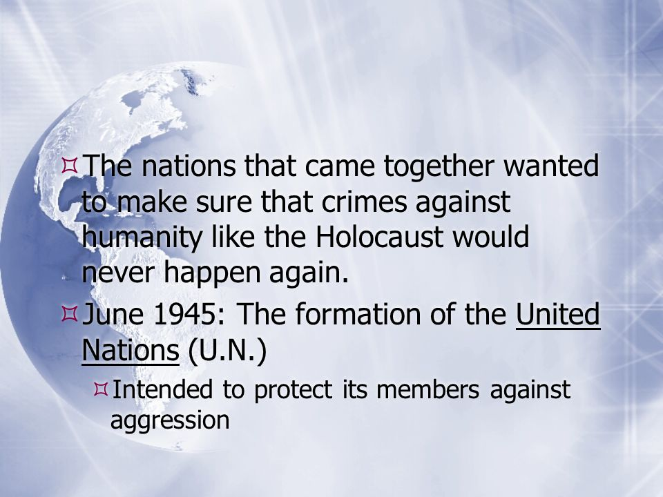 June 1945: The formation of the United Nations (U.N.)