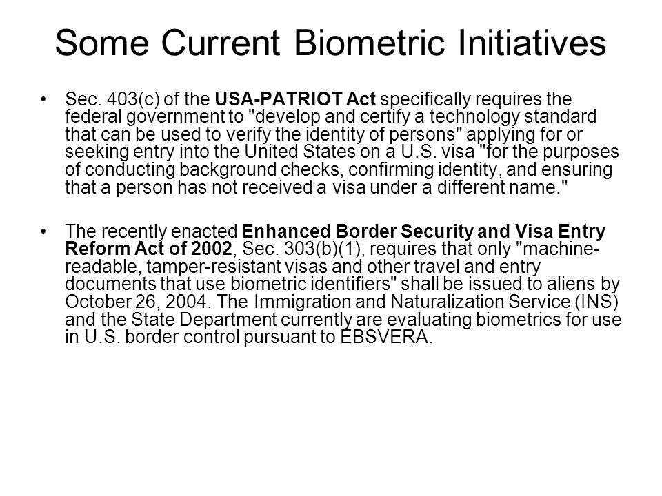 Some Current Biometric Initiatives