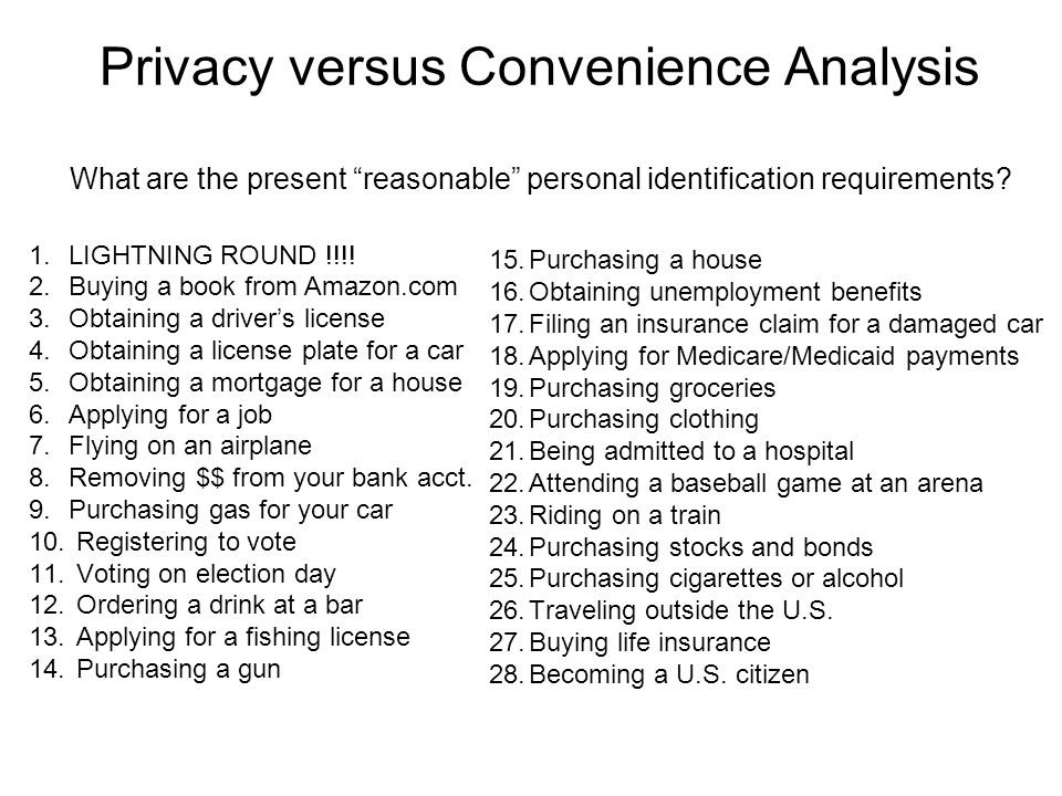 Privacy versus Convenience Analysis What are the present reasonable personal identification requirements