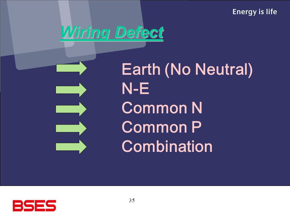 Wiring Defect Earth (No Neutral) N-E Common N Common P Combination
