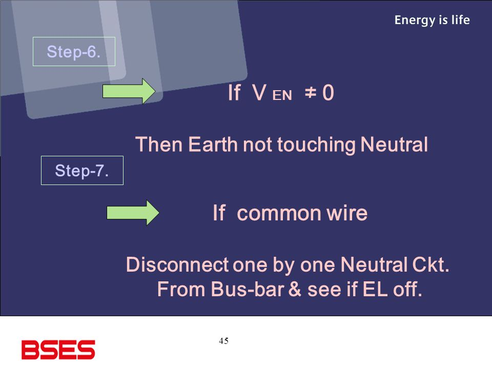 If V EN ≠ 0 If common wire Then Earth not touching Neutral