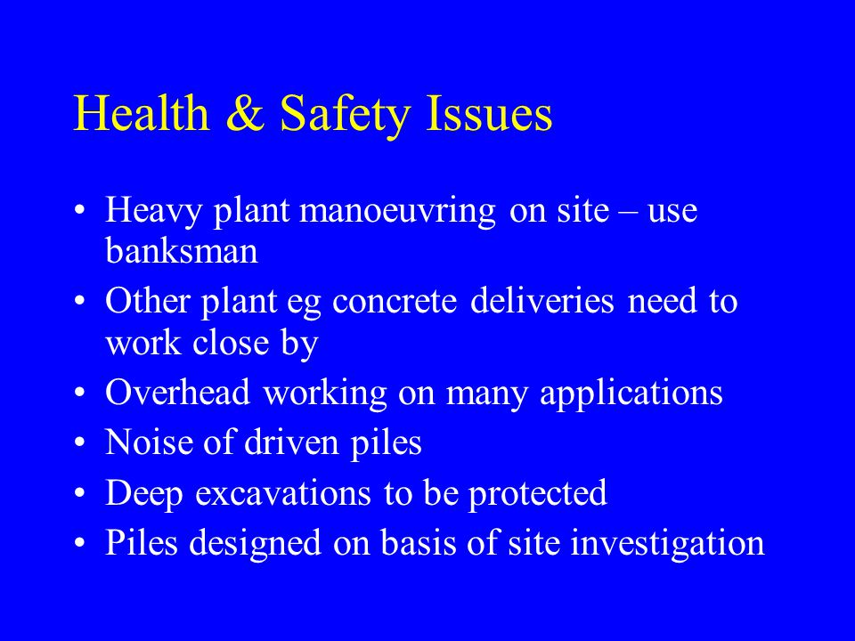Health & Safety Issues Heavy plant manoeuvring on site – use banksman