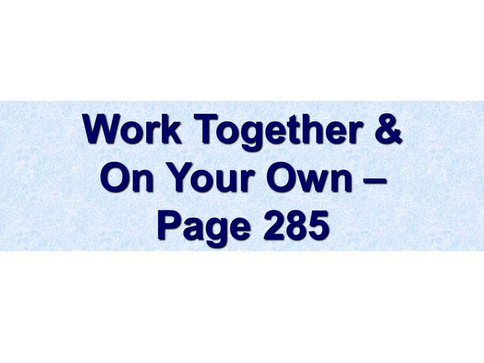 Work Together & On Your Own – Page 285