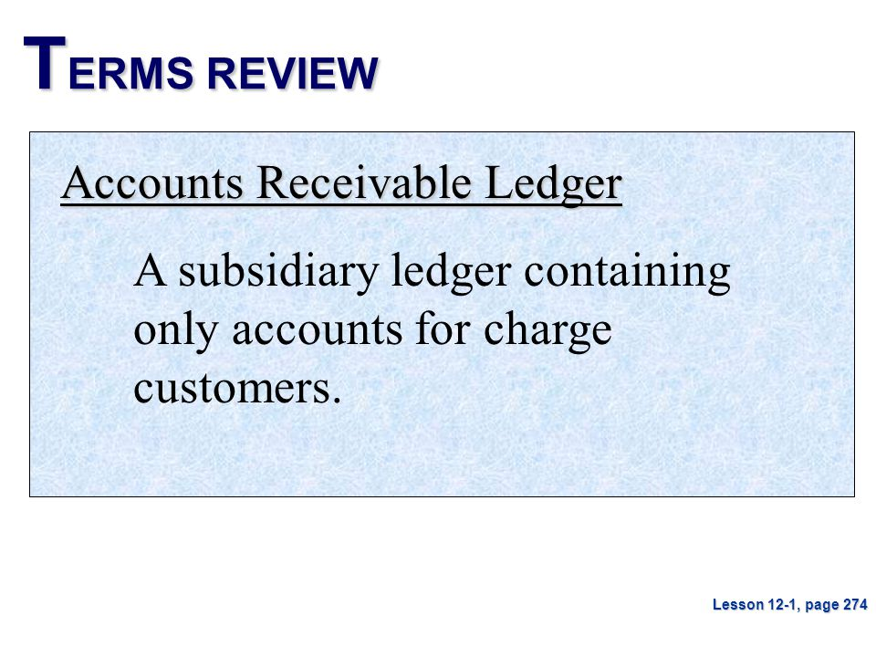 TERMS REVIEW Accounts Receivable Ledger