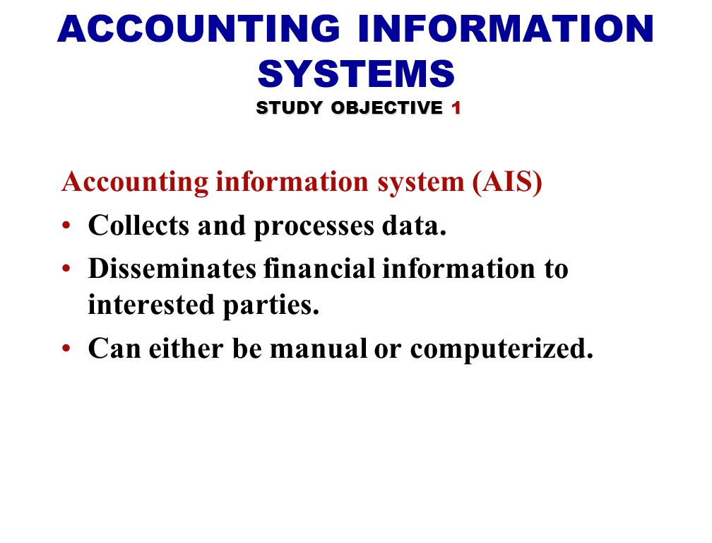 ACCOUNTING INFORMATION SYSTEMS STUDY OBJECTIVE 1