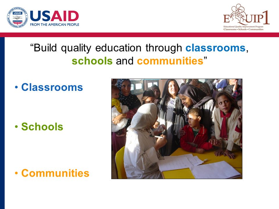 Build quality education through classrooms, schools and communities