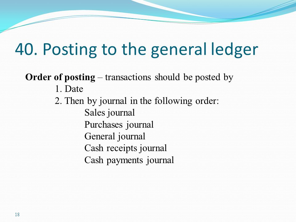 40. Posting to the general ledger