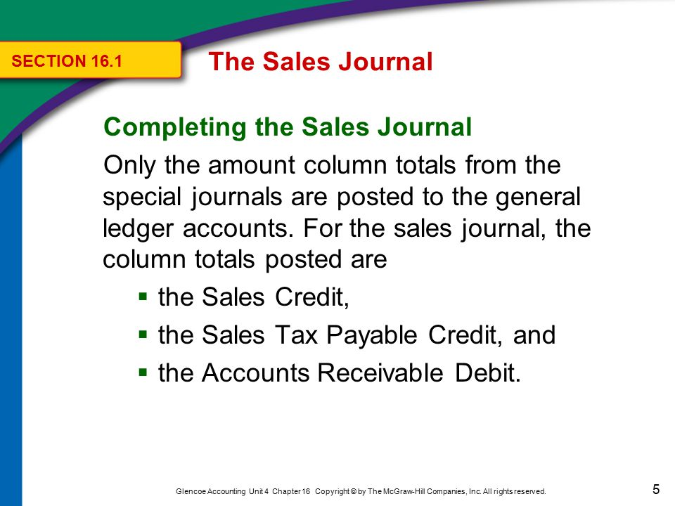 The Sales Journal SECTION Footing, Proving, Totaling, and Ruling the Sales Journal.