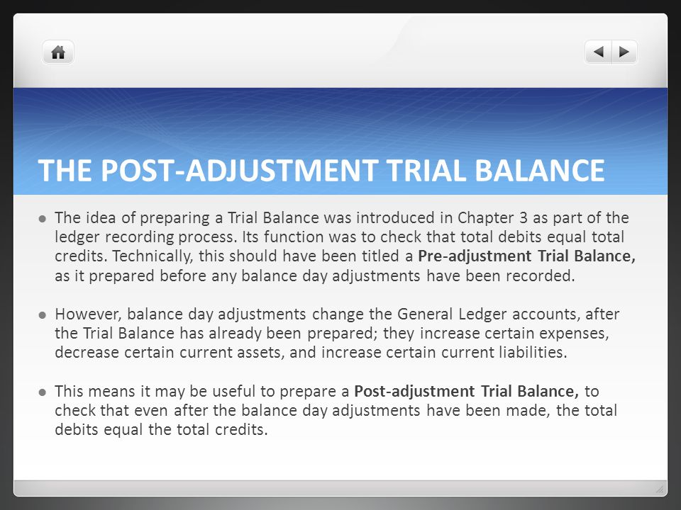 THE POST-ADJUSTMENT TRIAL BALANCE