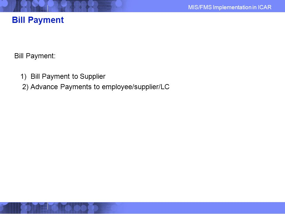 Bill Payment Bill Payment: 1) Bill Payment to Supplier