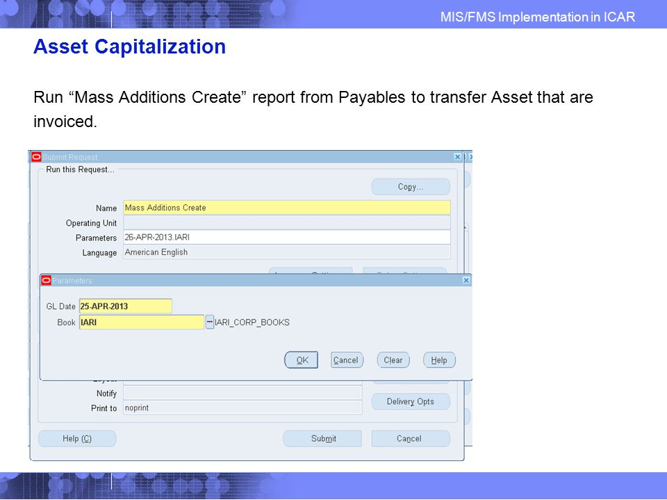 Asset Capitalization Run Mass Additions Create report from Payables to transfer Asset that are.