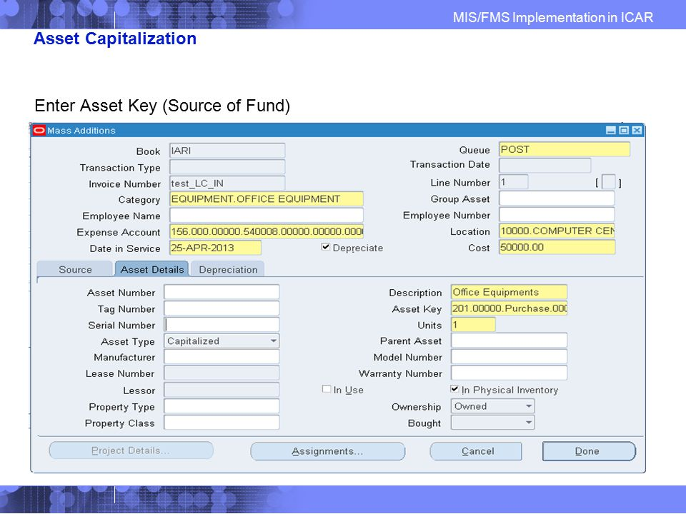 Asset Capitalization Enter Asset Key (Source of Fund)