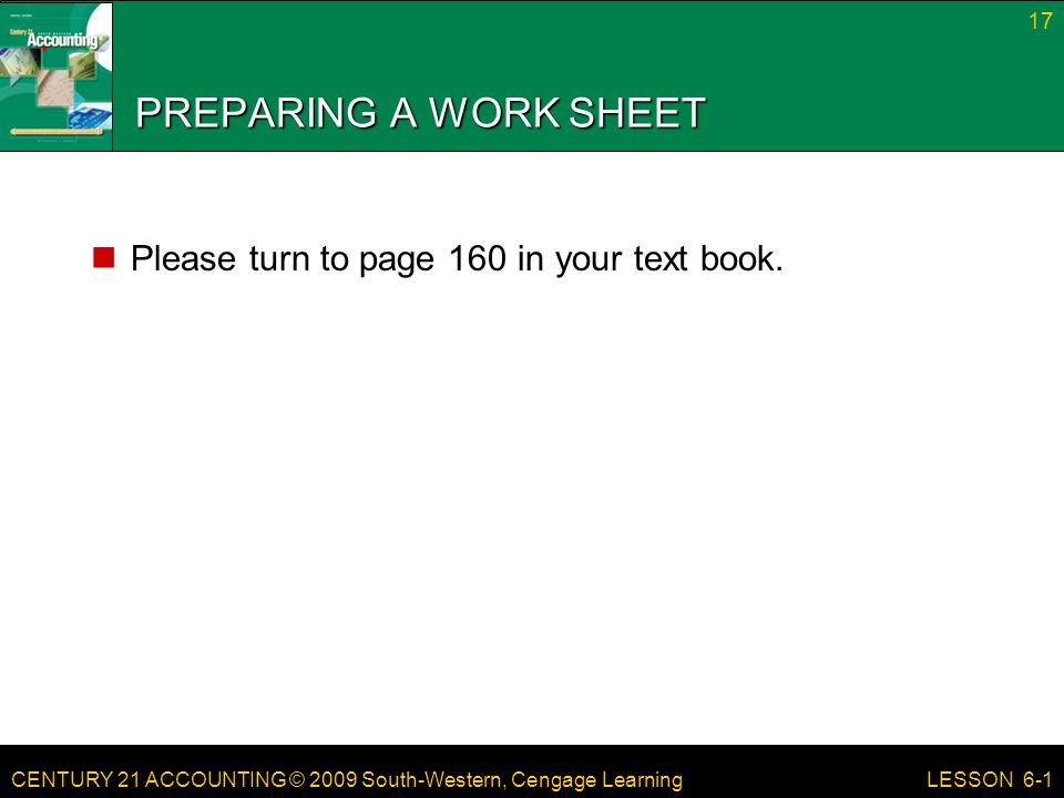 PREPARING A WORK SHEET Please turn to page 160 in your text book.