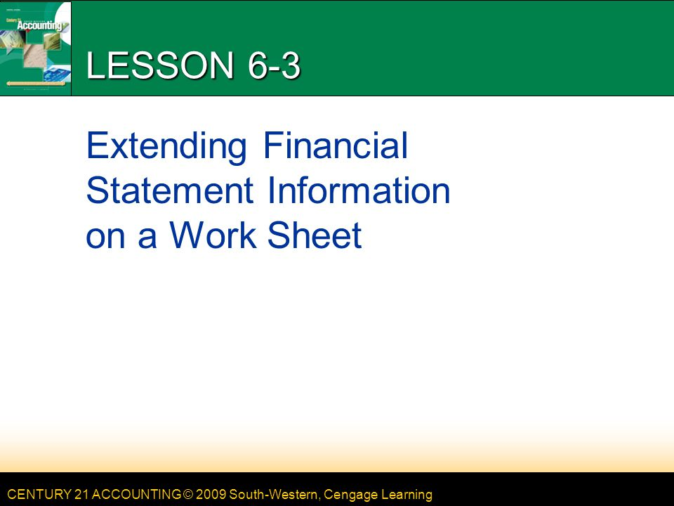 LESSON 6-3 Extending Financial Statement Information on a Work Sheet