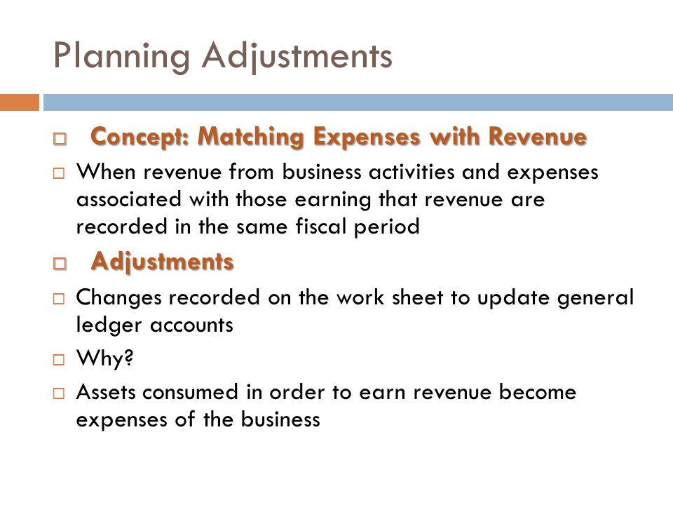 Planning Adjustments Concept: Matching Expenses with Revenue