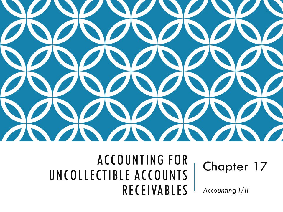 Accounting for Uncollectible Accounts Receivables
