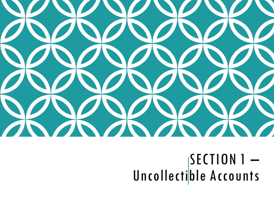 Section 1 – Uncollectible Accounts