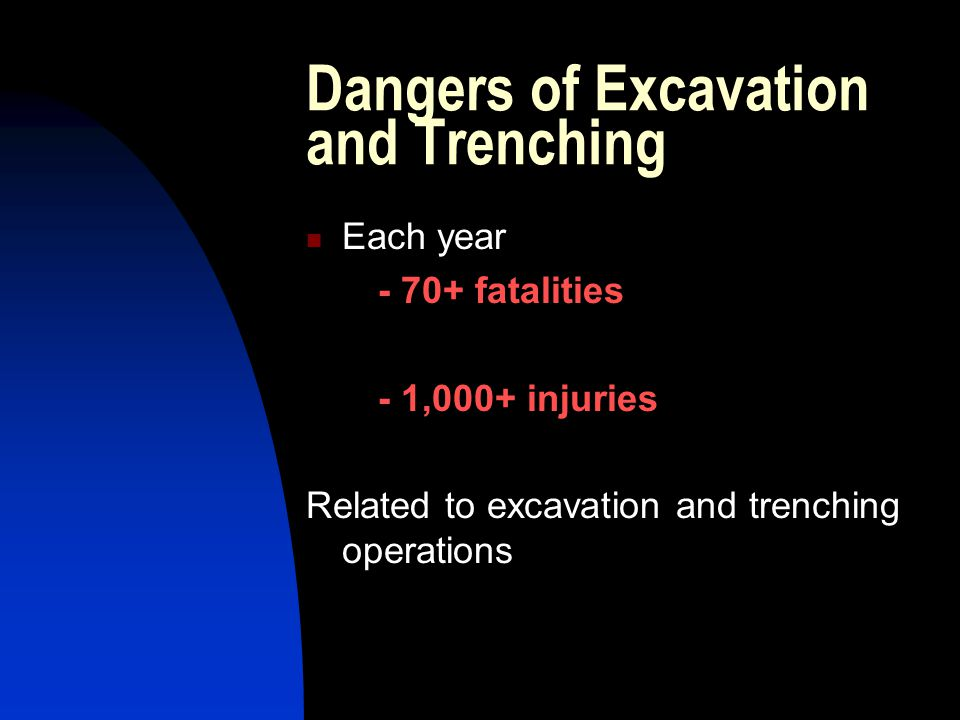 Dangers of Excavation and Trenching