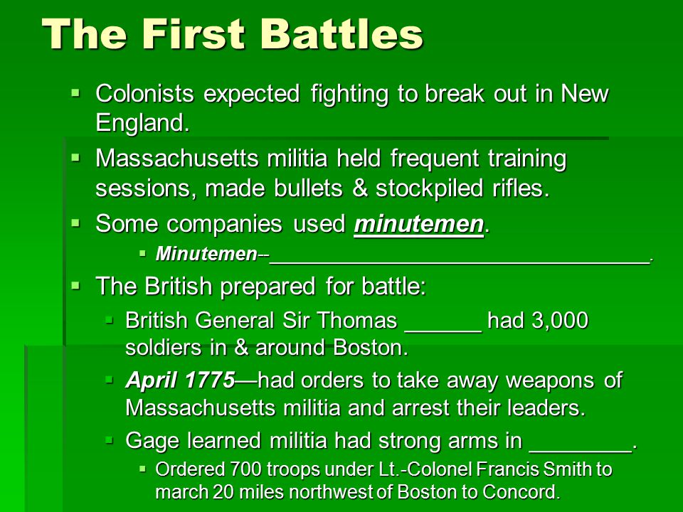 The First Battles Colonists expected fighting to break out in New England.