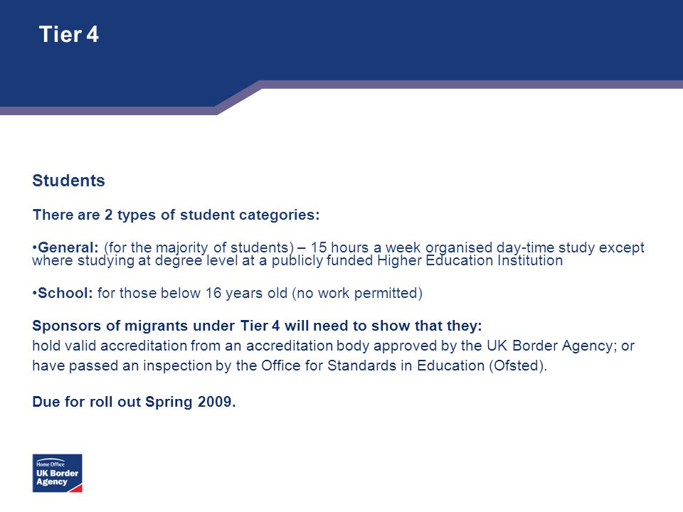 Tier 4 Students There are 2 types of student categories: