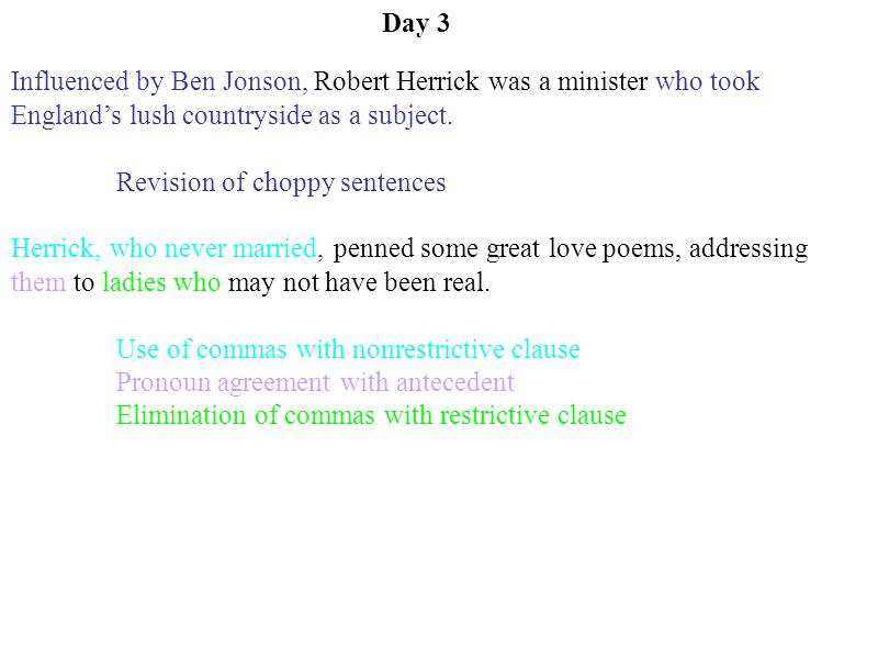Day 3 Influenced by Ben Jonson, Robert Herrick was a minister who took England's lush countryside as a subject.