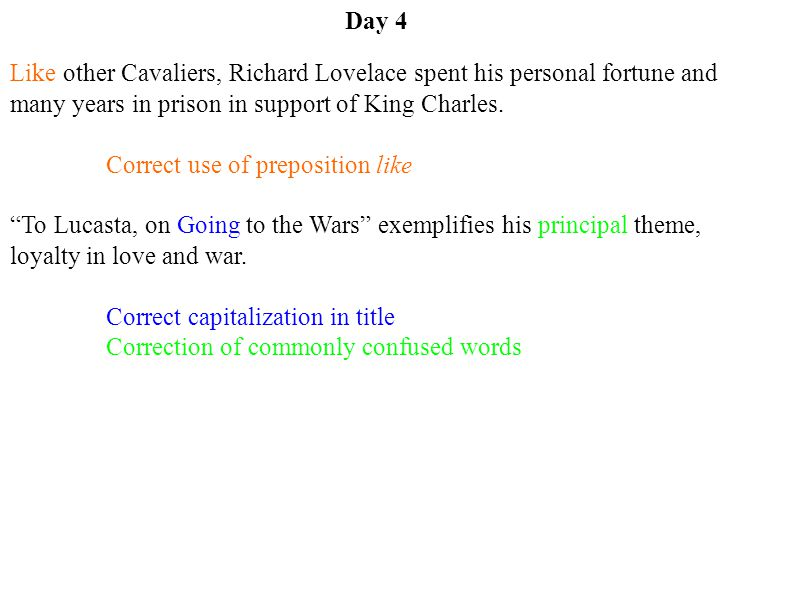 Day 4 Like other Cavaliers, Richard Lovelace spent his personal fortune and many years in prison in support of King Charles.
