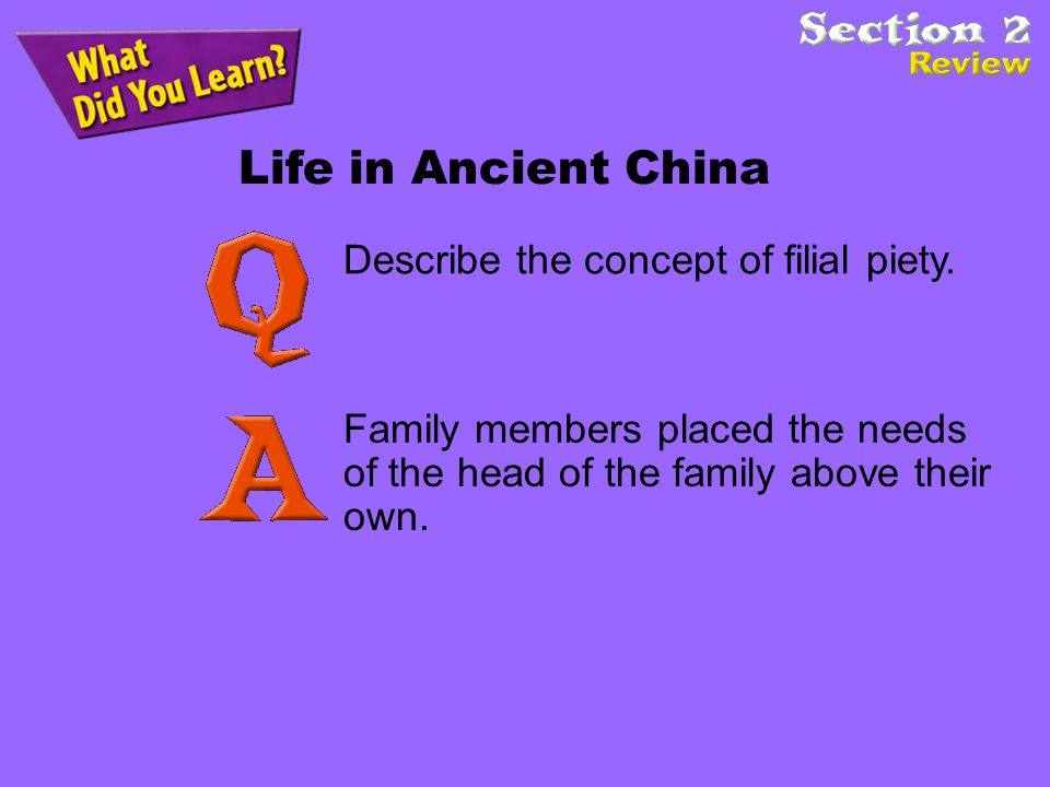 Life in Ancient China Describe the concept of filial piety.