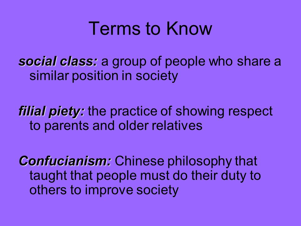 Terms to Know social class: a group of people who share a similar position in society.