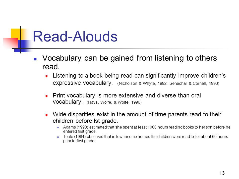 Read-Alouds Vocabulary can be gained from listening to others read.