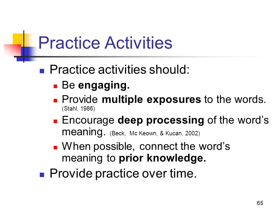 Practice Activities Practice activities should: