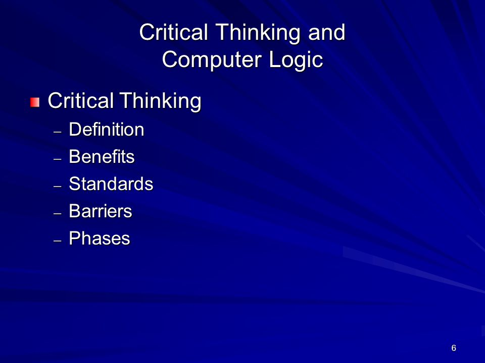 barriers to critical thinking definition What does 'critical thinking' mean it involves judgment and evaluation and analysis, but at its core there's something more important to think critically about something is to claim to first circle its meaning entirely—to walk all the way around it so that you understand it in a way that's uniquely you.