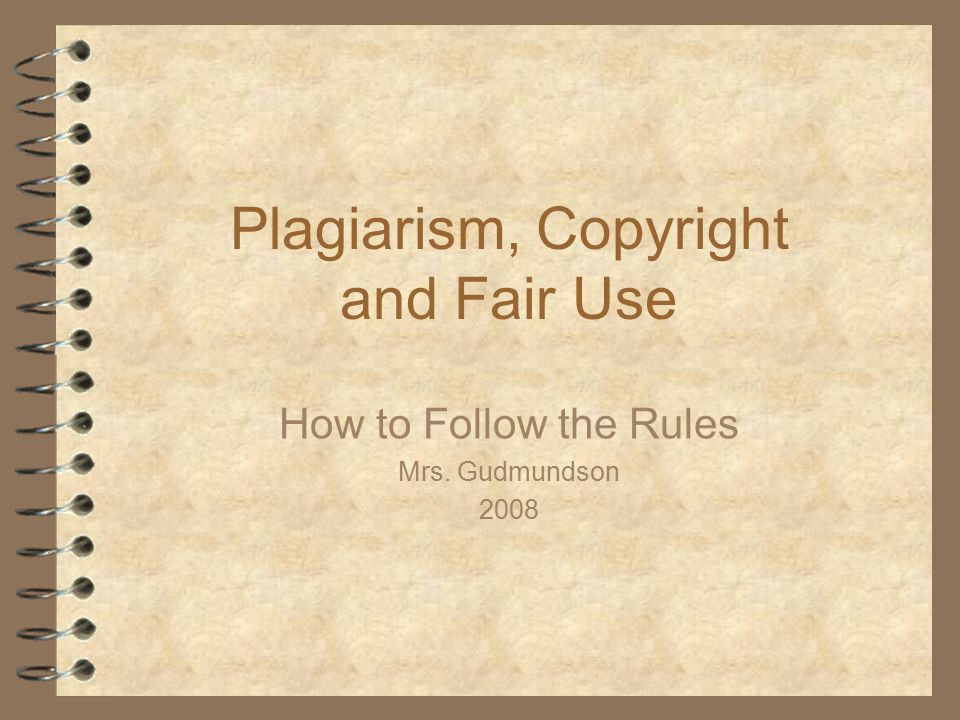 Plagiarism, Copyright and Fair Use