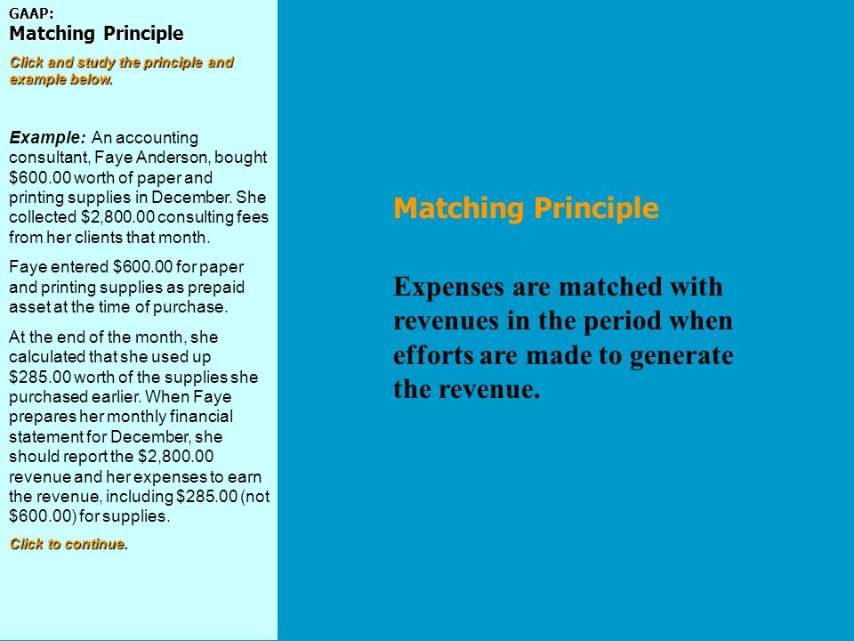 Expenses are matched with revenues in the period when