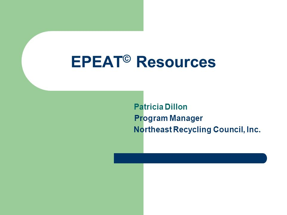 Patricia Dillon Program Manager Northeast Recycling Council, Inc.